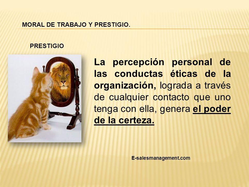 La percepción personal de las conductas éticas de la organización, lograda a través de cualquier contacto que uno tenga con ella, genera el poder de l
