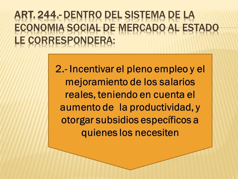 2.- Incentivar el pleno empleo y el mejoramiento de los salarios reales, teniendo en cuenta el aumento de la productividad, y otorgar subsidios especí