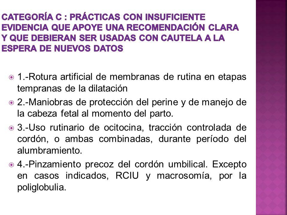 1.-Rotura artificial de membranas de rutina en etapas tempranas de la dilatación 2.-Maniobras de protección del perine y de manejo de la cabeza fetal