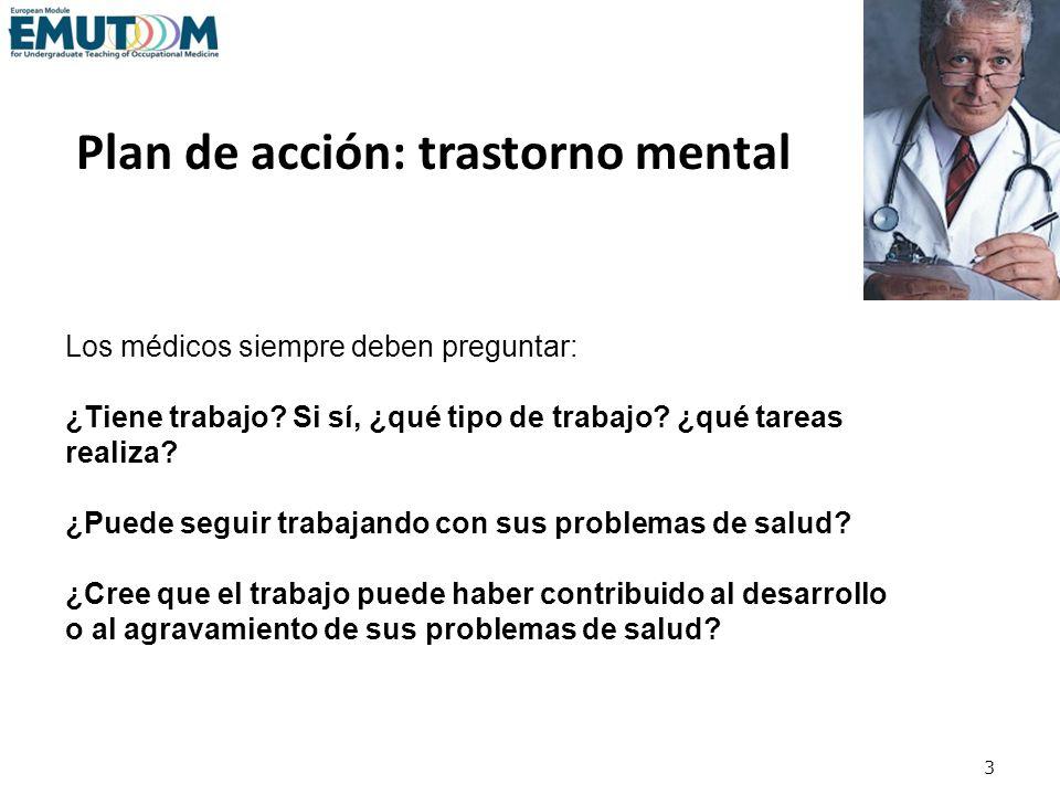 4 (1)enfermedad (2)exposición (3)otras posibles causas (4)juicio sobre si la enfermedad está relacionada con el trabajo (5)intervención Plan de acción: trastorno mental probablemente relacionado con el trabajo