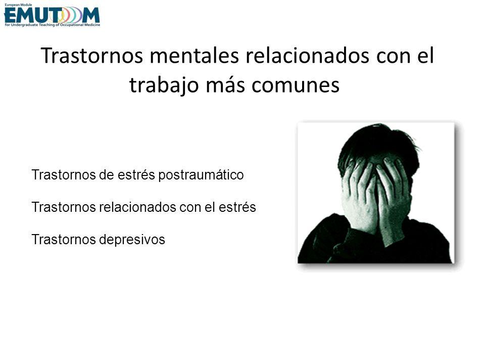 Trastornos mentales relacionados con el trabajo más comunes Trastornos de estrés postraumático Trastornos relacionados con el estrés Trastornos depres
