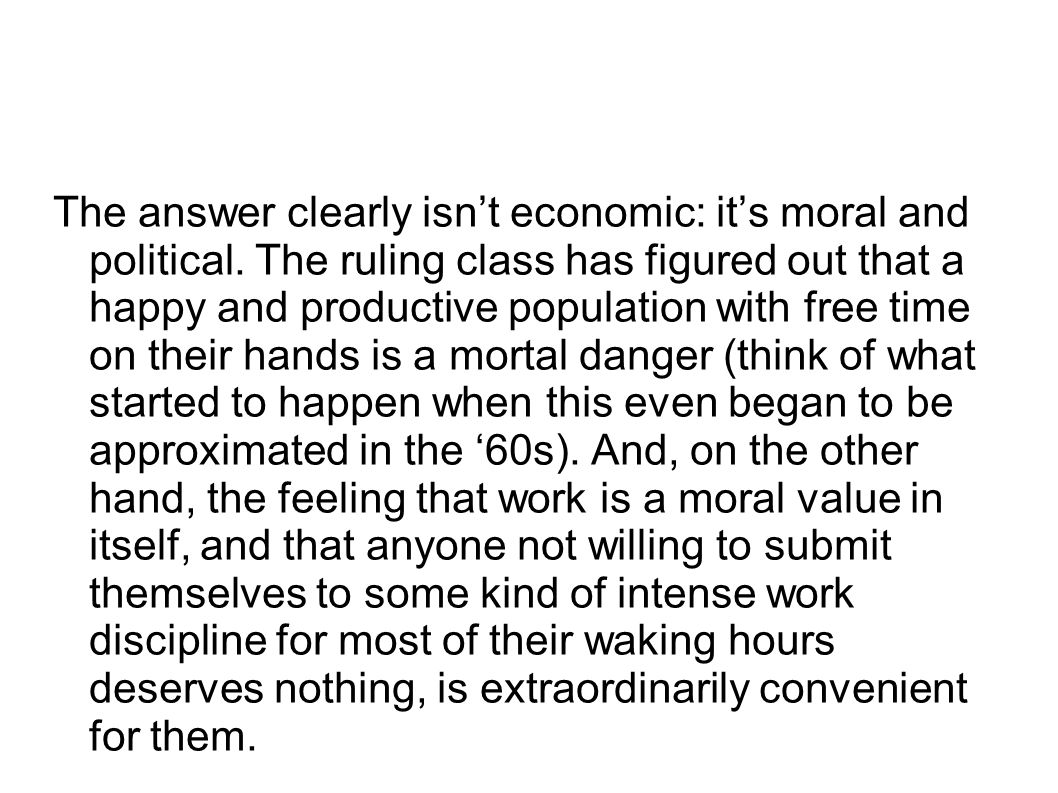 The answer clearly isnt economic: its moral and political.