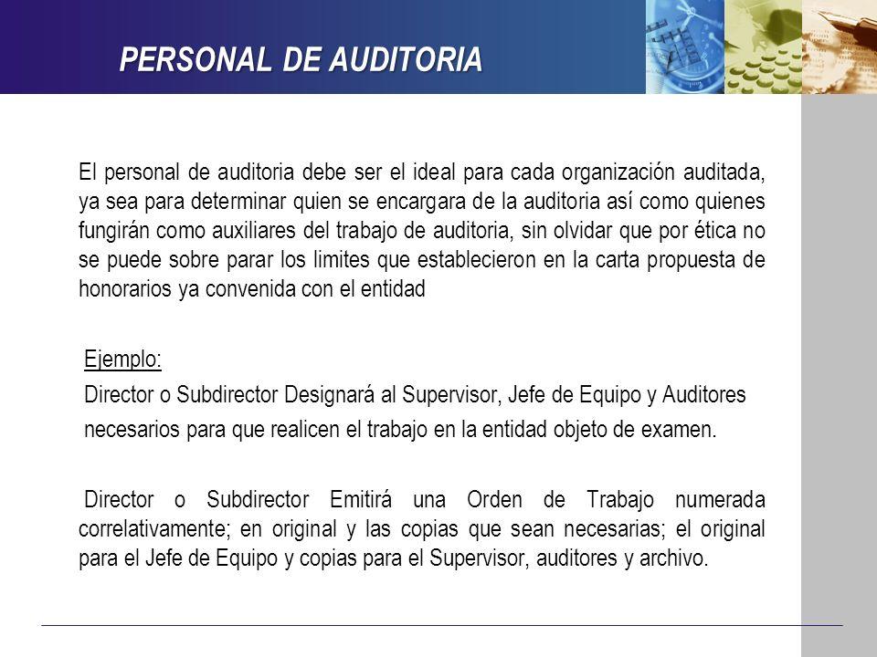 PERSONAL DE AUDITORIA El personal de auditoria debe ser el ideal para cada organización auditada, ya sea para determinar quien se encargara de la audi