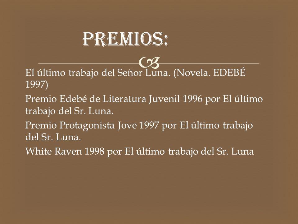 El último trabajo del Señor Luna.(Novela.