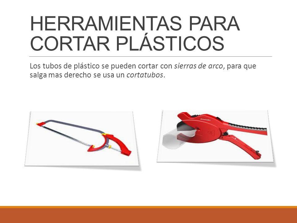 Los tubos de plástico se pueden cortar con sierras de arco, para que salga mas derecho se usa un cortatubos. HERRAMIENTAS PARA CORTAR PLÁSTICOS