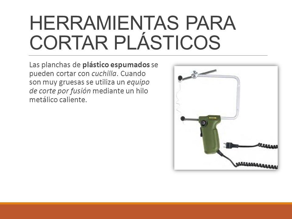 Las planchas de plástico espumados se pueden cortar con cuchilla. Cuando son muy gruesas se utiliza un equipo de corte por fusión mediante un hilo met