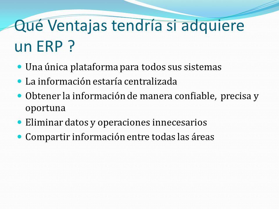 Qué Ventajas tendría si adquiere un ERP .