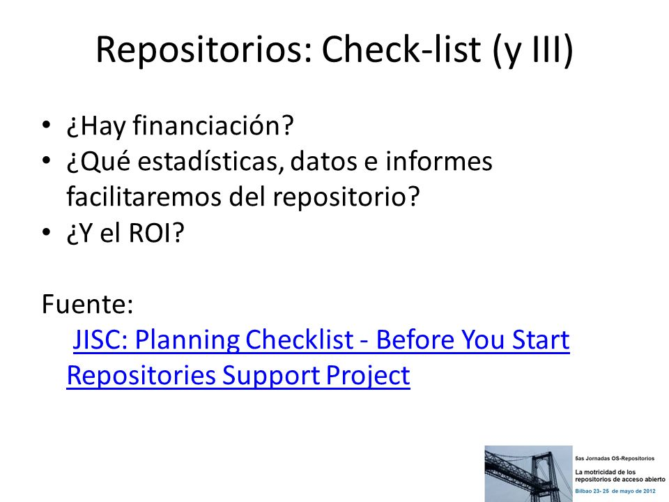Repositorios: Check-list (y III) ¿Hay financiación.