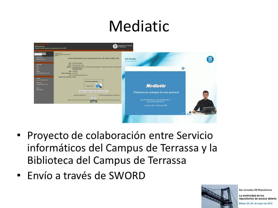 Mediatic Proyecto de colaboración entre Servicio informáticos del Campus de Terrassa y la Biblioteca del Campus de Terrassa Envío a través de SWORD