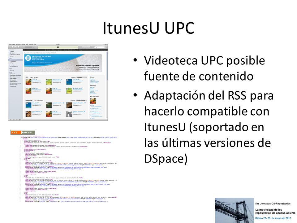 ItunesU UPC Videoteca UPC posible fuente de contenido Adaptación del RSS para hacerlo compatible con ItunesU (soportado en las últimas versiones de DS