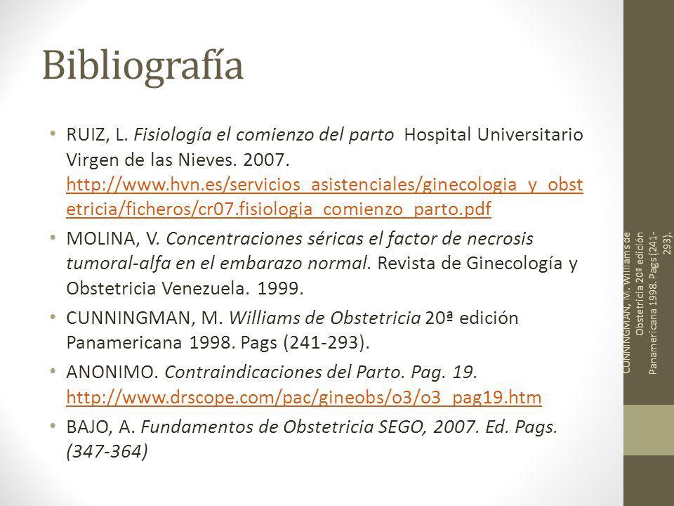 Bibliografía RUIZ, L. Fisiología el comienzo del parto Hospital Universitario Virgen de las Nieves. 2007. http://www.hvn.es/servicios_asistenciales/gi
