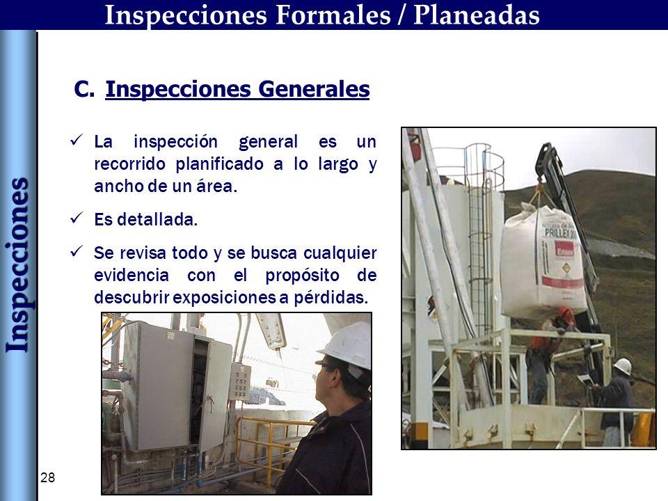 28 La inspección general es un recorrido planificado a lo largo y ancho de un área. Es detallada. Se revisa todo y se busca cualquier evidencia con el