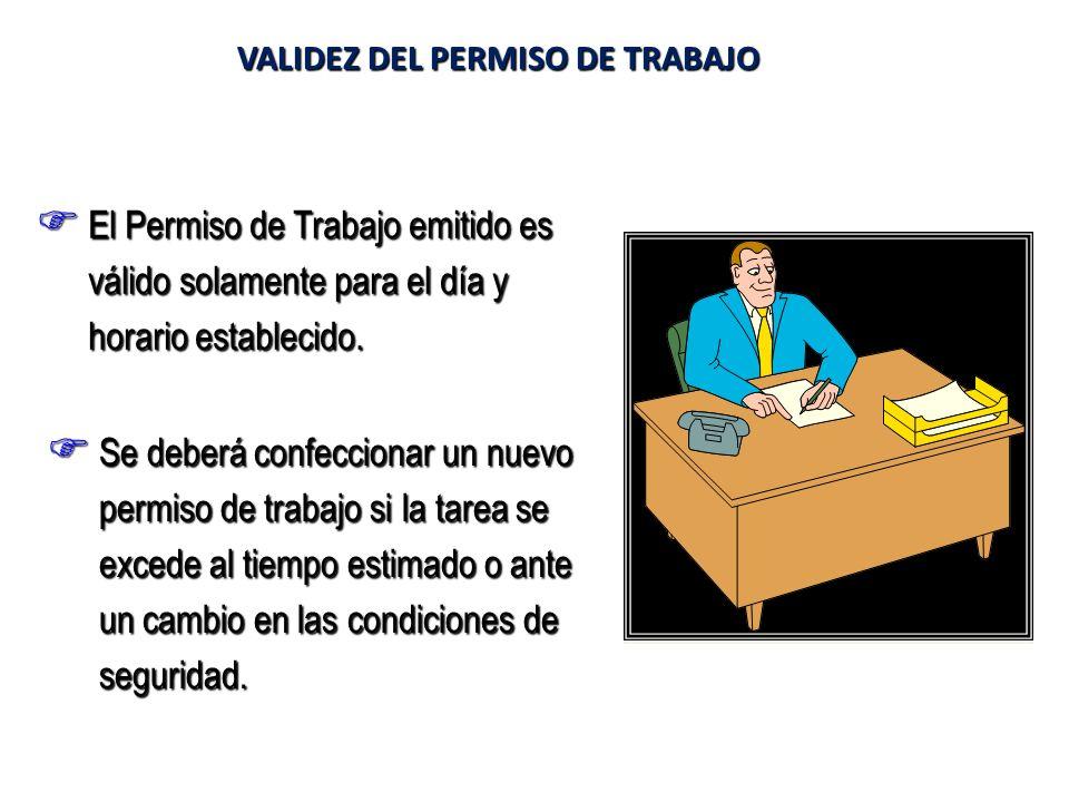 El Permiso de Trabajo emitido es válido solamente para el día y horario establecido. El Permiso de Trabajo emitido es válido solamente para el día y h