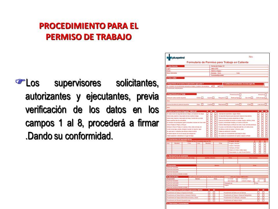 Los supervisores solicitantes, autorizantes y ejecutantes, previa verificación de los datos en los campos 1 al 8, procederá a firmar.Dando su conformi