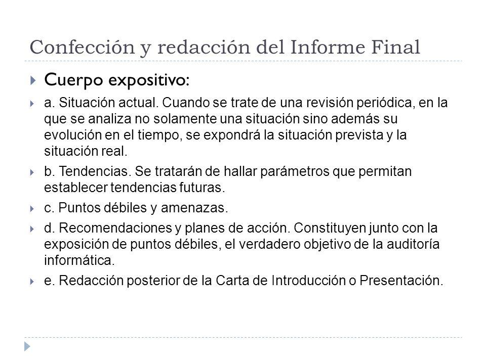 Confección y redacción del Informe Final Cuerpo expositivo: a. Situación actual. Cuando se trate de una revisión periódica, en la que se analiza no so