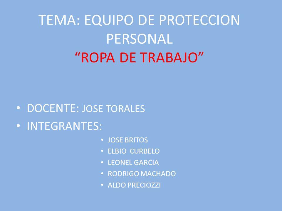 TEMARIO INTRODUCCION: EQUIPO DE PROTECCION PERSONAL REQUISITOS DE UN E.P.P.