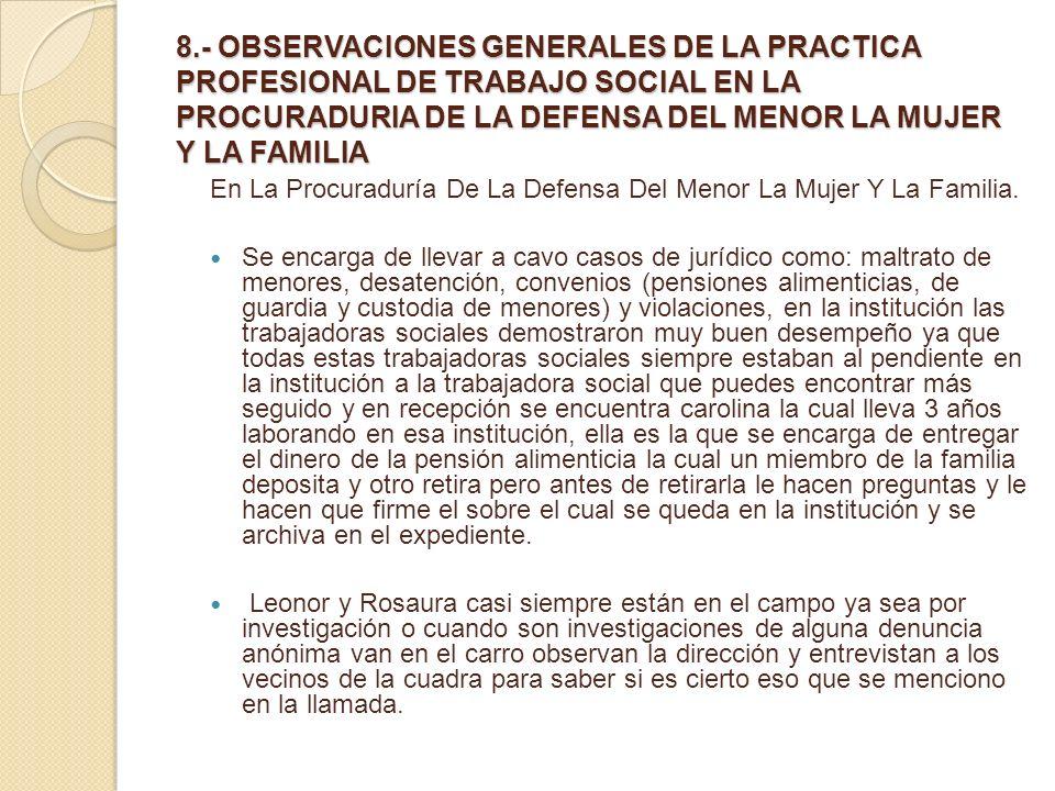 8.- OBSERVACIONES GENERALES DE LA PRACTICA PROFESIONAL DE TRABAJO SOCIAL EN LA PROCURADURIA DE LA DEFENSA DEL MENOR LA MUJER Y LA FAMILIA En La Procur