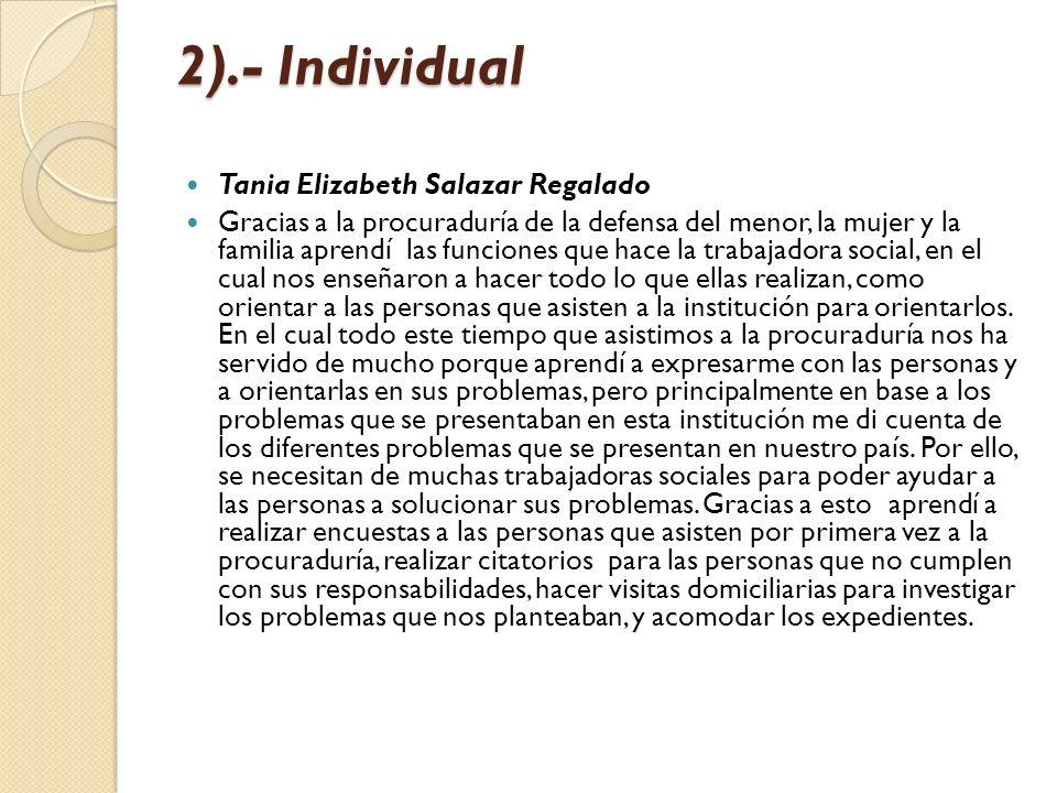 2).- Individual Tania Elizabeth Salazar Regalado Gracias a la procuraduría de la defensa del menor, la mujer y la familia aprendí las funciones que ha