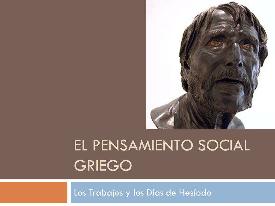 EL PENSAMIENTO SOCIAL GRIEGO Los Trabajos y los Días de Hesíodo