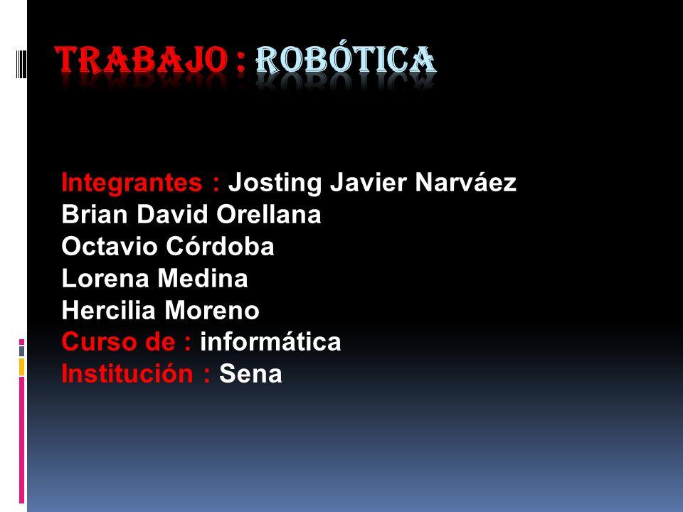 Historia de la robótica La historia de la robótica ha estado unida a la construcción de artefactos , que trataban de materializar el deseo humano de crear seres a su semejanza y que lo descargasen del trabajo.