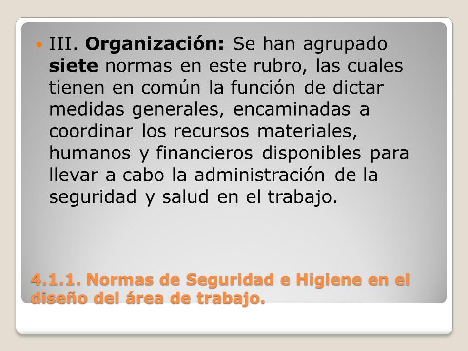 III. Organización: Se han agrupado siete normas en este rubro, las cuales tienen en común la función de dictar medidas generales, encaminadas a coordi