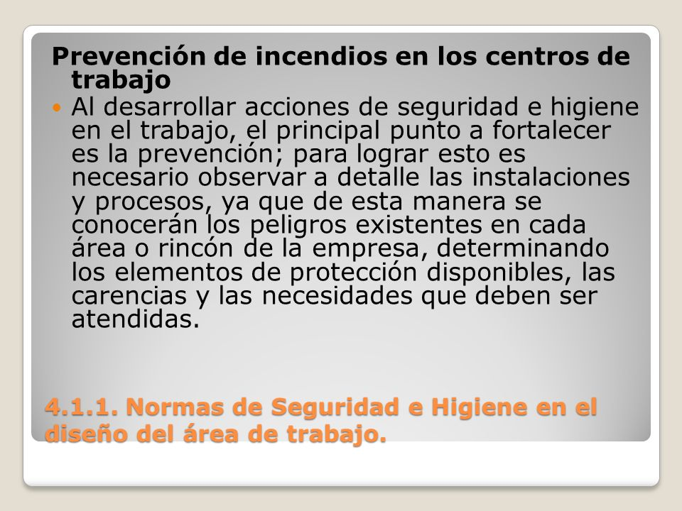 4.1.1. Normas de Seguridad e Higiene en el diseño del área de trabajo. Prevención de incendios en los centros de trabajo Al desarrollar acciones de se