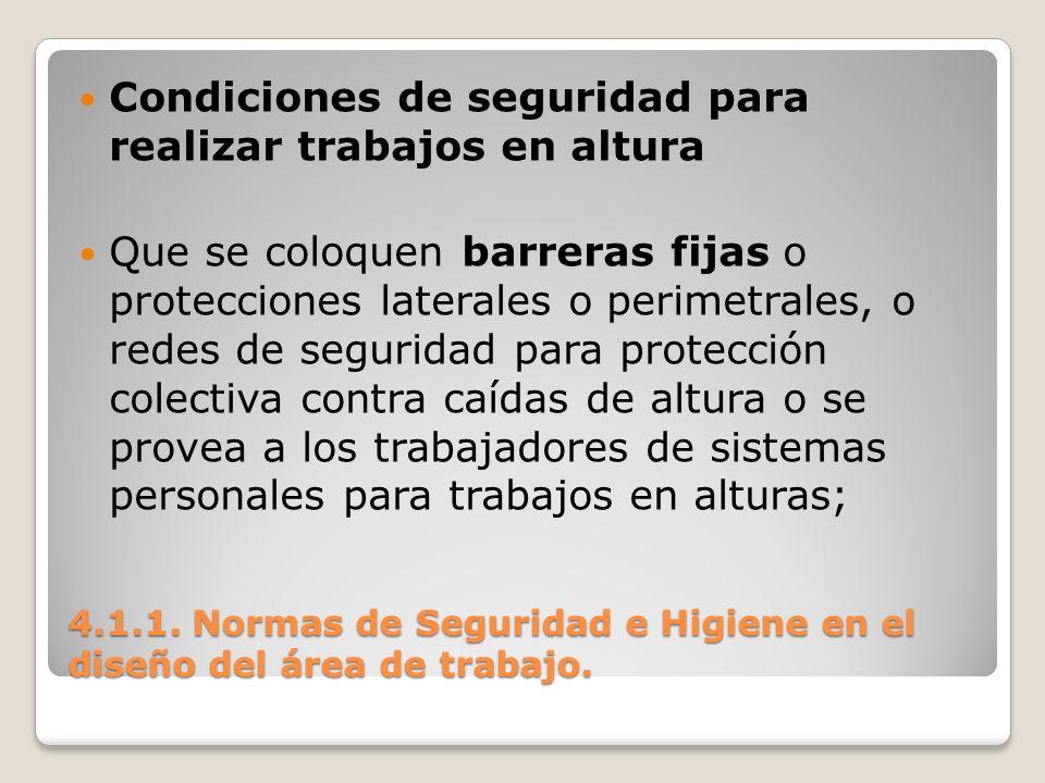 4.1.1. Normas de Seguridad e Higiene en el diseño del área de trabajo. Condiciones de seguridad para realizar trabajos en altura Que se coloquen barre