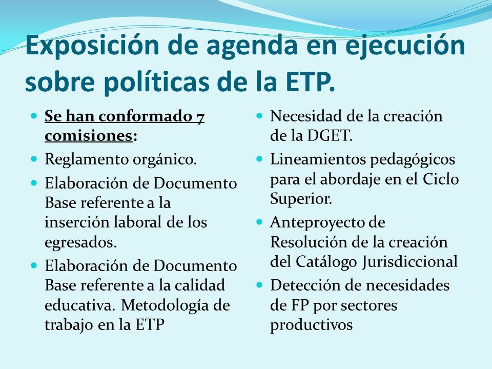 Exposición de agenda en ejecución sobre políticas de la ETP.