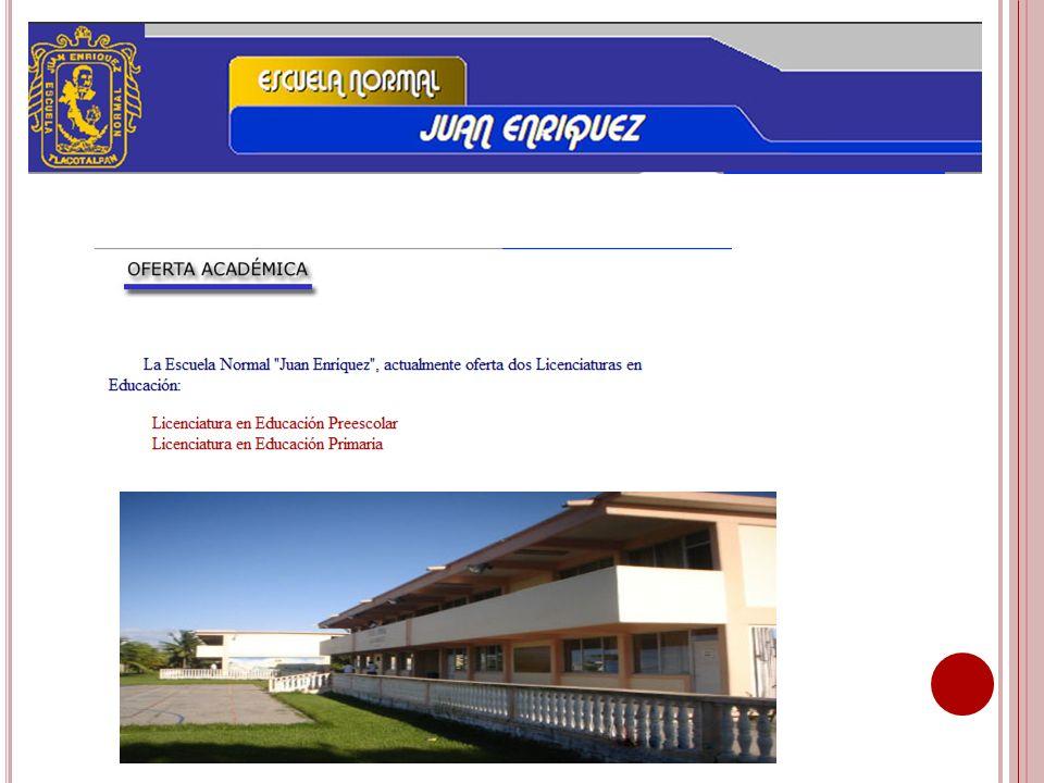 PLAN DE ESTUDIO la Escuela Normal Juan Enríquez, oferta las Licenciaturas en Educación Preescolar y Primaria.