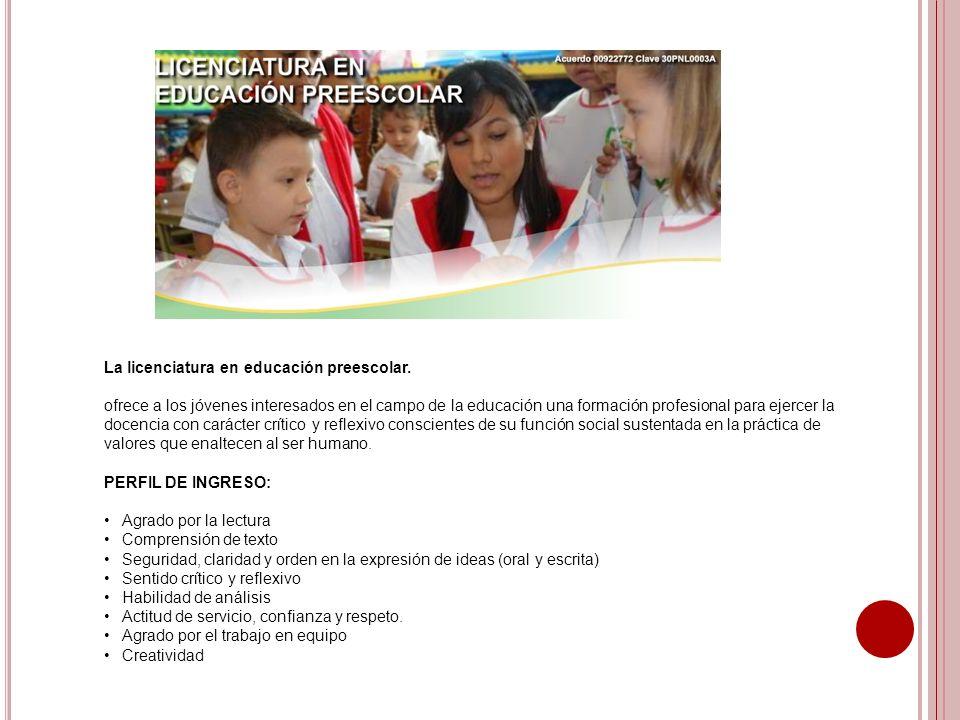 La licenciatura en educación preescolar. ofrece a los jóvenes interesados en el campo de la educación una formación profesional para ejercer la docenc