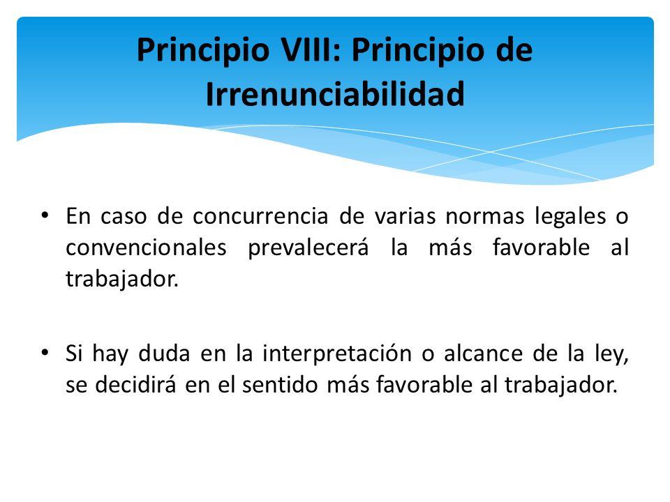 En caso de concurrencia de varias normas legales o convencionales prevalecerá la más favorable al trabajador. Si hay duda en la interpretación o alcan