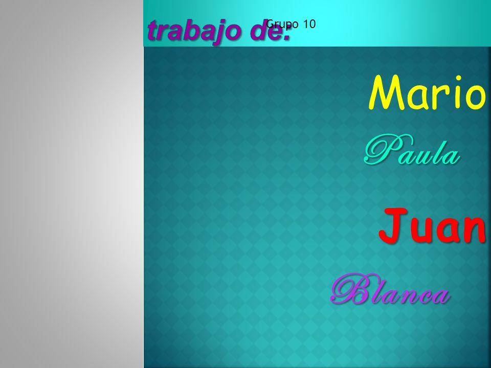 Blanca Paula Mario Juan Grupo 10