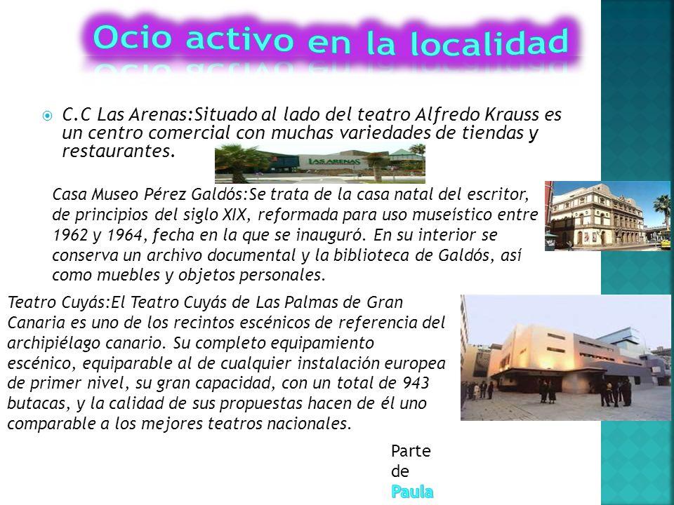 C.C Las Arenas:Situado al lado del teatro Alfredo Krauss es un centro comercial con muchas variedades de tiendas y restaurantes.
