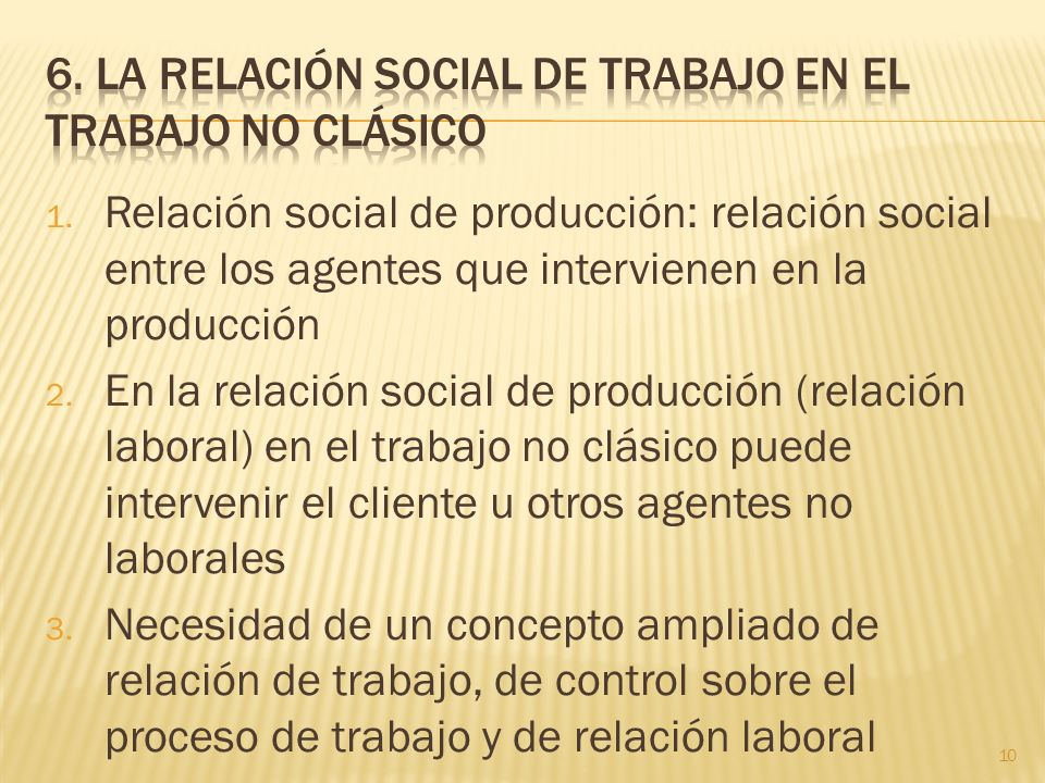 1. Relación social de producción: relación social entre los agentes que intervienen en la producción 2. En la relación social de producción (relación