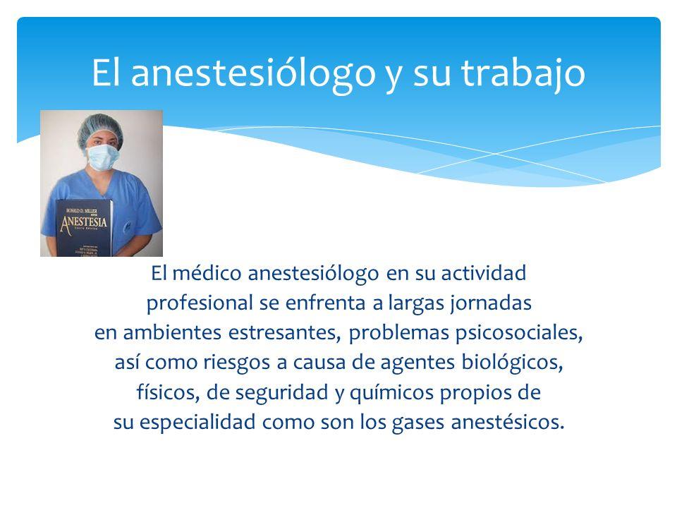 El anestesiólogo es un especialista médico que tiene la tarea de administrar fármacos para suprimir el dolor en operaciones quirúrgicas.