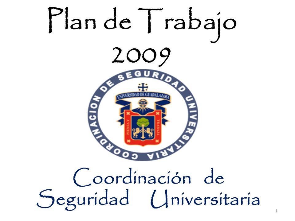 Plan de Trabajo 2009 Coordinación de Seguridad Universitaria 1