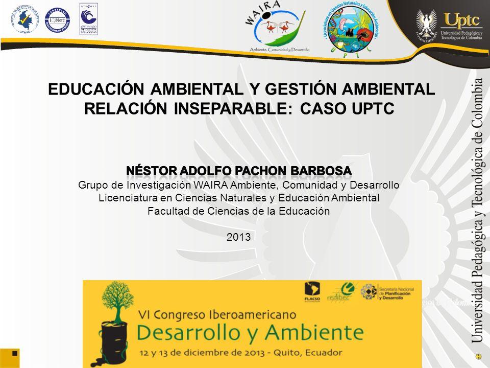 EDUCACIÓN AMBIENTAL Y GESTIÓN AMBIENTAL RELACIÓN INSEPARABLE: CASO UPTC