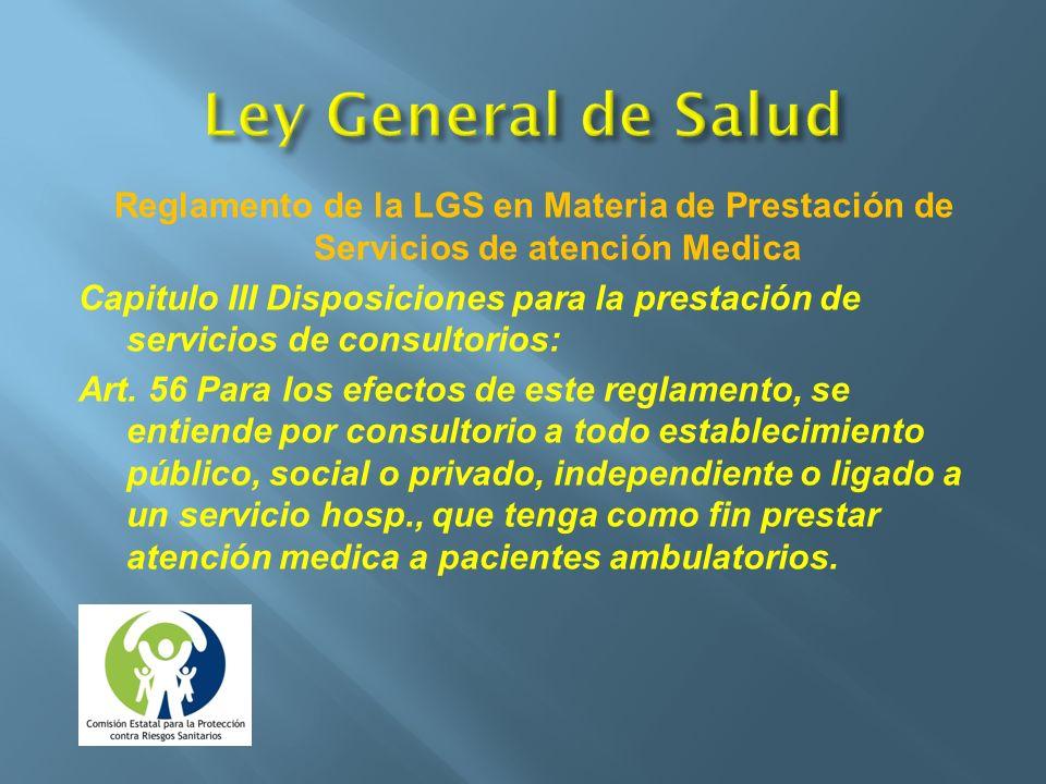 Reglamento de la LGS en Materia de Prestación de Servicios de atención Medica Capitulo III Disposiciones para la prestación de servicios de consultori