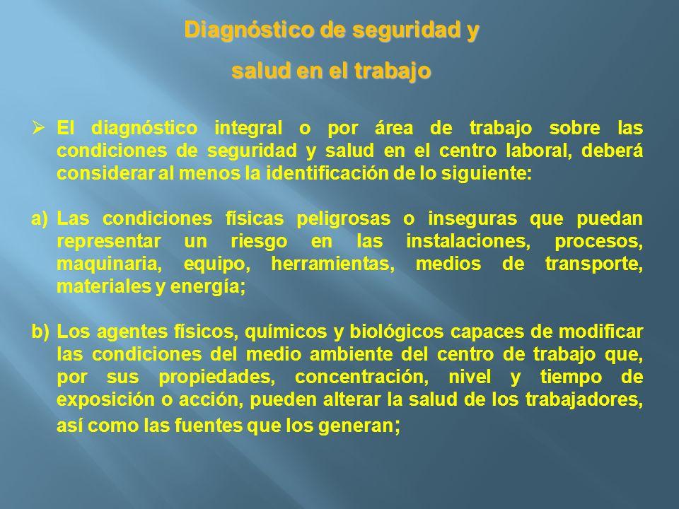 Diagnóstico de seguridad y salud en el trabajo El diagnóstico integral o por área de trabajo sobre las condiciones de seguridad y salud en el centro l