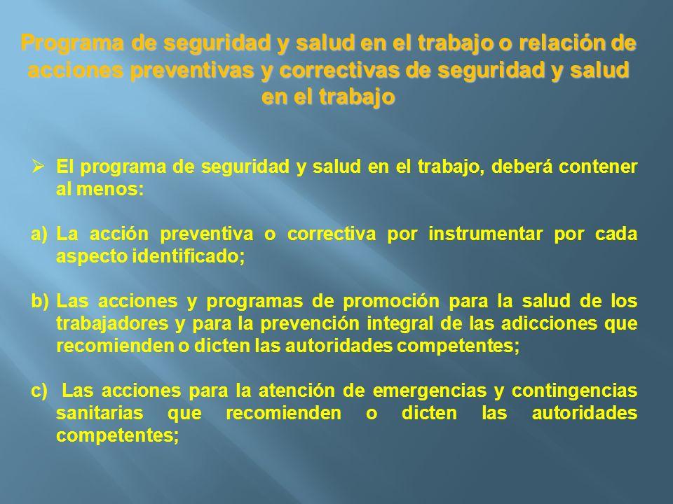 Programa de seguridad y salud en el trabajo o relación de acciones preventivas y correctivas de seguridad y salud en el trabajo El programa de segurid