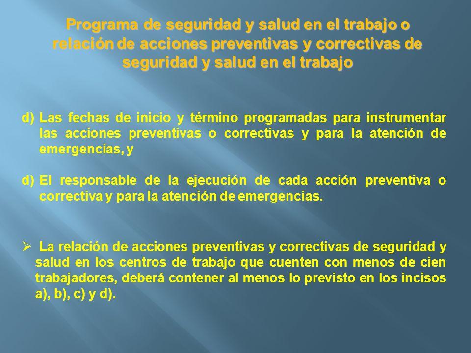 Programa de seguridad y salud en el trabajo o relación de acciones preventivas y correctivas de seguridad y salud en el trabajo d)Las fechas de inicio