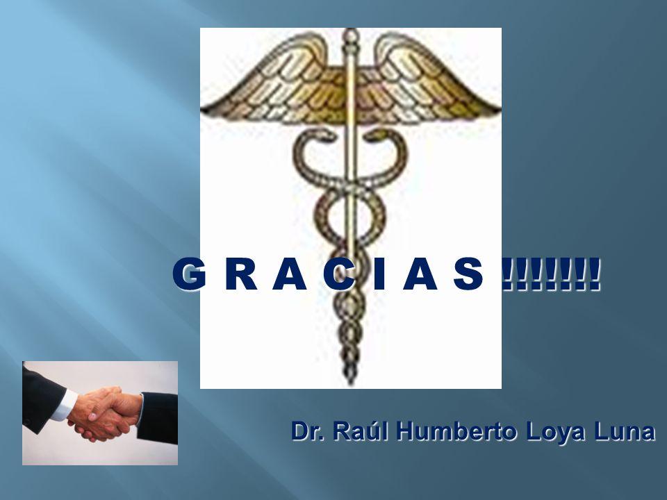 Dr. Raúl Humberto Loya Luna G R A C I A S !!!!!!!