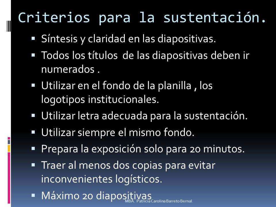Criterios para la sustentación. Síntesis y claridad en las diapositivas. Todos los títulos de las diapositivas deben ir numerados. Utilizar en el fond