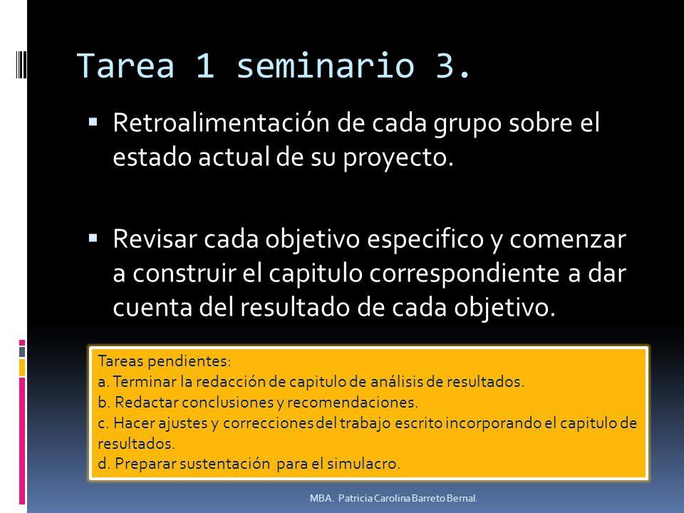 Tarea 1 seminario 3. Retroalimentación de cada grupo sobre el estado actual de su proyecto. Revisar cada objetivo especifico y comenzar a construir el