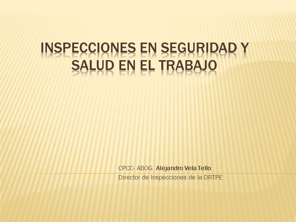 CPCC- ABOG. Alejandro Vela Tello Director de Inspecciones de la DRTPE