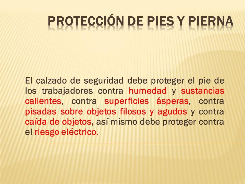 El calzado de seguridad debe proteger el pie de los trabajadores contra humedad y sustancias calientes, contra superficies ásperas, contra pisadas sob