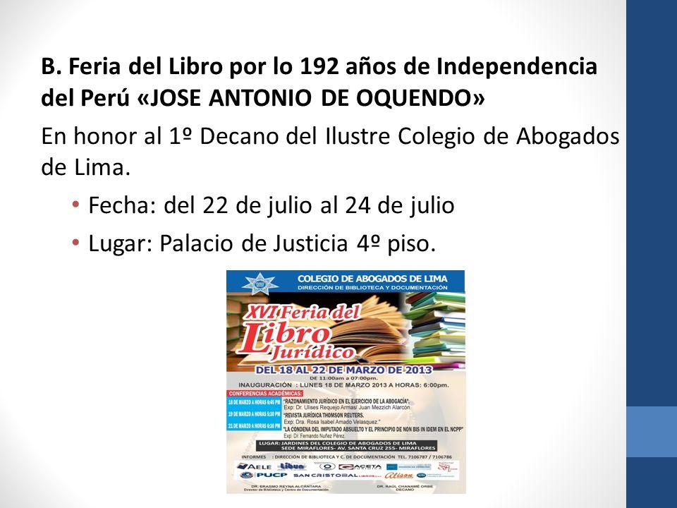 B. Feria del Libro por lo 192 años de Independencia del Perú «JOSE ANTONIO DE OQUENDO» En honor al 1º Decano del Ilustre Colegio de Abogados de Lima.