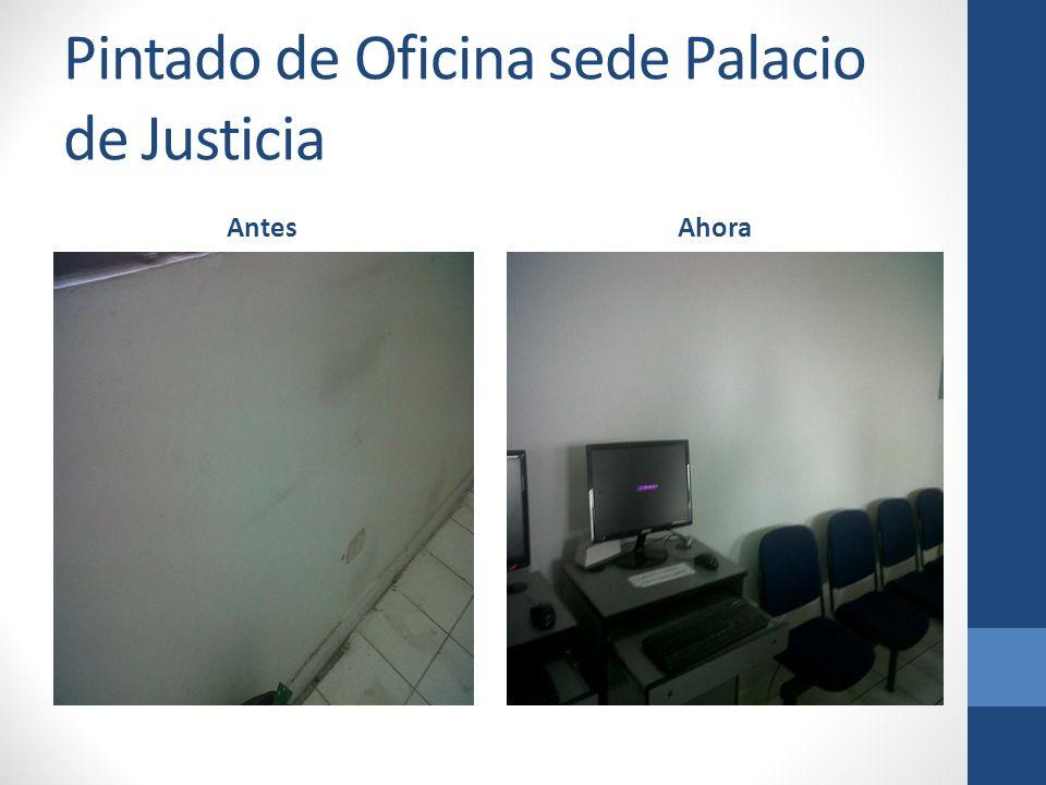Pintado de Oficina sede Palacio de Justicia AntesAhora