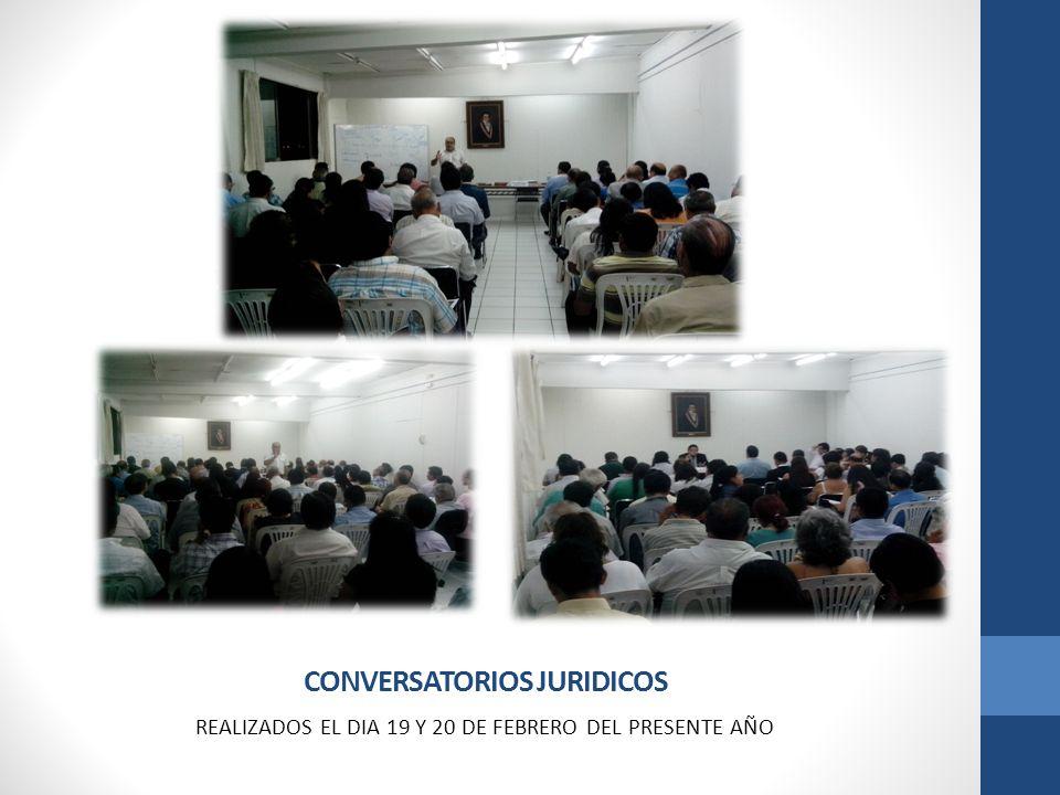 CONVERSATORIOS JURIDICOS REALIZADOS EL DIA 19 Y 20 DE FEBRERO DEL PRESENTE AÑO