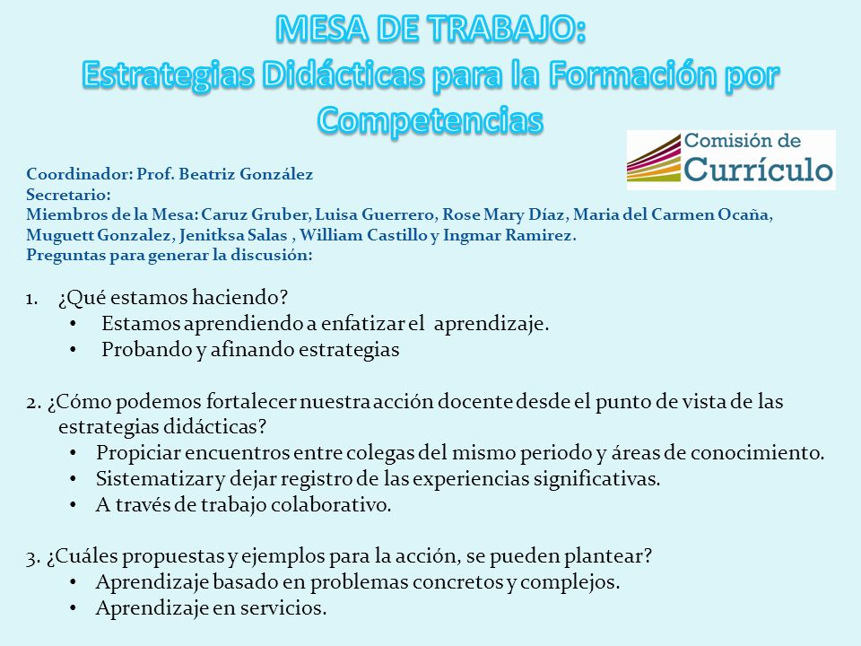 Coordinador: Prof. Beatriz González Secretario: Miembros de la Mesa: Caruz Gruber, Luisa Guerrero, Rose Mary Díaz, Maria del Carmen Ocaña, Muguett Gon